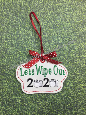Lets Wipe Out 2020 Ornament
