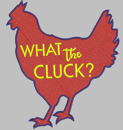 What the Cluck Fill Embroidery Design Digital File