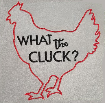 What the Cluck Outline Embroidery Design Digital File